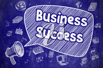 Speech Bubble with Wording Business Success Hand Drawn. Illustration on Blue Chalkboard. Advertising Concept.