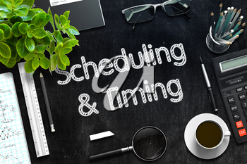 Scheduling and Timing Handwritten on Black Chalkboard. Top View Composition with Black Chalkboard with Office Supplies Around. 3d Rendering. Toned Illustration.