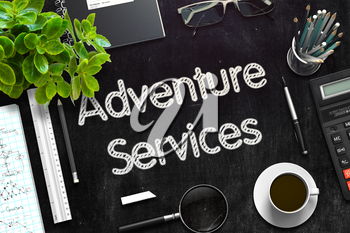 Business Concept - Adventure Services Handwritten on Black Chalkboard. Top View Composition with Chalkboard and Office Supplies on Office Desk. 3d Rendering. Toned Image.