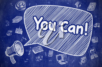 Speech Bubble with Phrase You Can Cartoon. Illustration on Blue Chalkboard. Advertising Concept. Screaming Bullhorn with Phrase You Can on Speech Bubble. Cartoon Illustration. Business Concept.