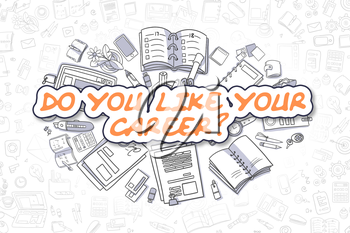 Do You Like Your Career - Sketch Business Illustration. Orange Hand Drawn Word Do You Like Your Career Surrounded by Stationery. Cartoon Design Elements.