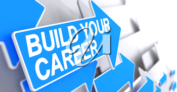 Build Your Career - Blue Cursor with a Text Indicates the Direction of Movement. Build Your Career, Text on Blue Cursor. 3D Render.
