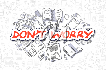 Business Illustration of Dont Worry. Doodle Red Text Hand Drawn Doodle Design Elements. Dont Worry Concept.