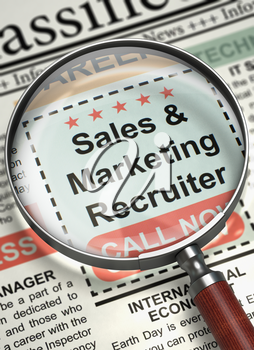 Sales And Marketing Recruiter - CloseUp View Of A Classifieds Through Loupe. Sales And Marketing Recruiter - Searching Job in Newspaper. Concept of Recruitment. Blurred Image with Selective focus. 3D.