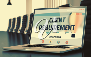 Client Requirement - Landing Page with Inscription on Laptop Display on Background of Comfortable Conference Hall in Modern Office. Closeup View. Blurred Image with Selective focus. 3D Render.