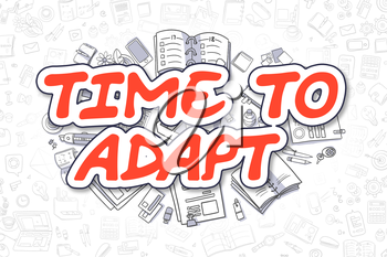 Doodle Illustration of Time To Adapt, Surrounded by Stationery. Business Concept for Web Banners, Printed Materials.
