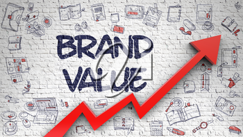 Brand Value - Enhancement Concept with Hand Drawn Icons Around on White Wall Background. White Wall with Brand Value Inscription and Red Arrow. Improvement Concept.