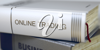 Book in the Pile with the Title on the Spine Online Trading. Stack of Books Closeup and one with Title - Online Trading. Online Trading - Closeup of the Book Title. Closeup View. 3D.