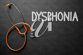 Medical Concept: Dysphonia -  Black Chalkboard with Hand Drawn Text and Orange Stethoscope. Top View. Medical Concept: Dysphonia - Medical Concept on Black Chalkboard. 3D Rendering.
