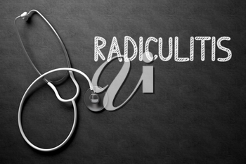 Medical Concept: Radiculitis - Text on Black Chalkboard with White Stethoscope. Medical Concept: Radiculitis - Medical Concept on Black Chalkboard. 3D Rendering.