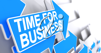 Time For Business, Text on Blue Arrow. Time For Business - Blue Arrow with a Inscription Indicates the Direction of Movement. 3D.
