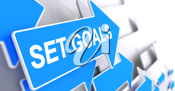 Set Goals, Text on Blue Arrow. Set Goals - Blue Cursor with a Message Indicates the Direction of Movement. 3D Illustration.