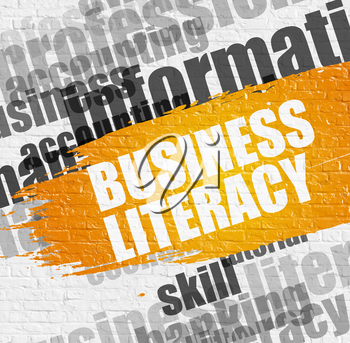 Education Concept: Business Literacy - on the Brickwall with Wordcloud Around. Modern Illustration. Business Literacy on White Brickwall Background with Wordcloud Around It.