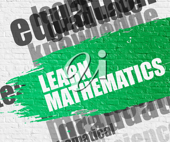 Education Service Concept: Learn Mathematics Modern Style Illustration on the Green Grunge Paint Stripe. Learn Mathematics. Green Message on the White Brickwall.