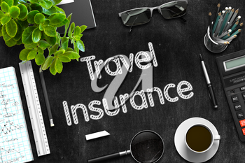 Travel Insurance - Black Chalkboard with Hand Drawn Text and Stationery. Top View. 3d Rendering.