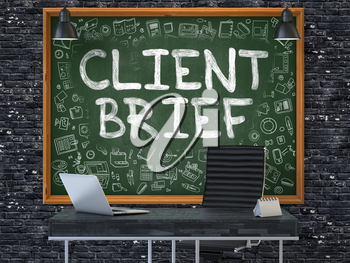 Hand Drawn Client Brief on Green Chalkboard. Modern Office Interior. Dark Brick Wall Background. Business Concept with Doodle Style Elements. 3D.