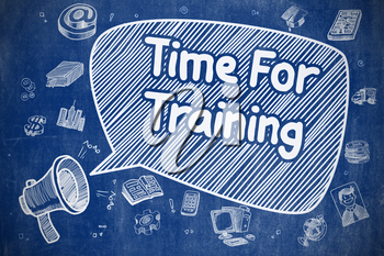 Business Concept. Megaphone with Phrase Time For Training. Doodle Illustration on Blue Chalkboard. Time For Training on Speech Bubble. Cartoon Illustration of Yelling Megaphone. Advertising Concept.