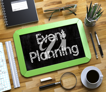 Green Small Chalkboard with Handwritten Business Concept - Event Planning - on Office Desk and Other Office Supplies Around. Top View. Event Planning Concept on Small Chalkboard. 3d Rendering.