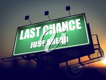 Last Chance Just Ahead - Green Billboard on the Rising Sun Background.