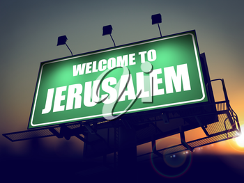 Welcome to Jerusalem - Green Billboard on the Rising Sun Background.