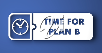 Time for Plan B Concept. White Button on Blue Background in Flat Design Style.