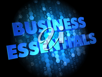 Business Essentials -  Blue Color Text on Digital Background.