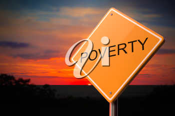 Poverty on Warning Road Sign on Sunset Sky Background.