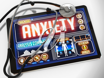 Anxiety - Diagnosis on the Display of Medical Tablet and a Black Stethoscope on White Background.