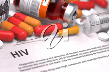 HIV - Printed Diagnosis with Blurred Text. On Background of Medicaments Composition - Red Pills, Injections and Syringe.