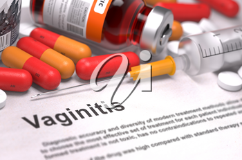 Vaginitis - Printed Diagnosis with Blurred Text. On Background of Medicaments Composition - Red Pills, Injections and Syringe.
