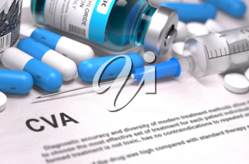 CVA - Cerebrovascular Accident - Printed Diagnosis with Blurred Text. On Background of Medicaments Composition - Blue Pills, Injections and Syringe.