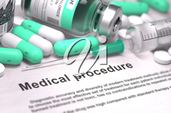 Medical Procedure - Printed Diagnosis with Blurred Text. On Background of Medicaments Composition - Mint Green Pills, Injections and Syringe.