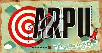ARPU- Average Revenue Per User - Word Drawn on Old Poster. Business Concept in Flat Design.