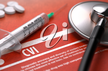 CVI - Printed Diagnosis with Blurred Text on Orange Background and Medical Composition - Stethoscope, Pills and Syringe. Medical Concept.