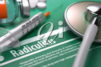 Radiculitis - Printed Diagnosis on Green Background with Blurred Text and Composition of Pills, Syringe and Stethoscope. Medical Concept. Selective Focus.