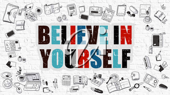 Believe in Yourself. Multicolor Inscription on White Brick Wall with Doodle Icons Around.  Modern Style Illustration with Doodle Design Icons. Believe in Yourself on White Brickwall Background.