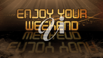 Gold quote with mystic background - Enjoy your weekend