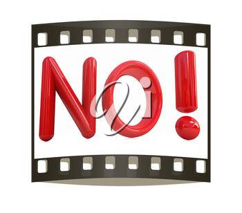 3d Red text  No! on white background. The film strip