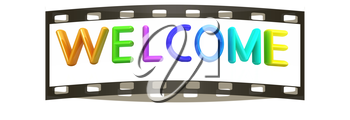 3d colorful text welcome on a white background. The film strip