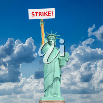 Strike in USA concept. Statue of Liberty and sign with space for text. 3d illustration