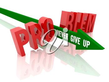 Arrow with phrase Never Give Up breaks word Problem. Concept 3D illustration.