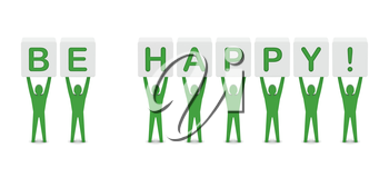 Men holding the phrase be happy. Concept 3D illustration.