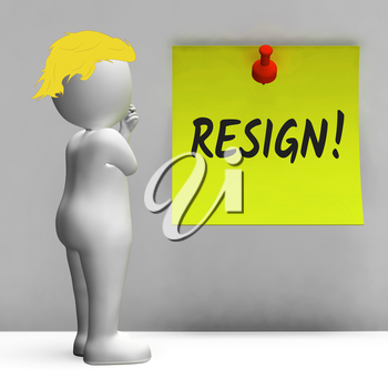 Trump Resign Sign Means Quit Or Dismissal From Job Government Or President. Anti Corruption Outcry Dismissal Protest